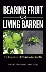 Preston and Kelly Condra - Bearing Fruit or Living Barren